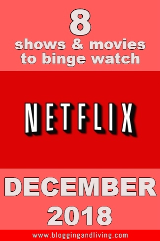 Blogging And Living 8 New Shows And Movies On Netflix